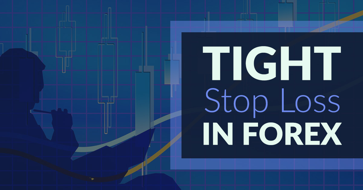 tight stop loss in forex