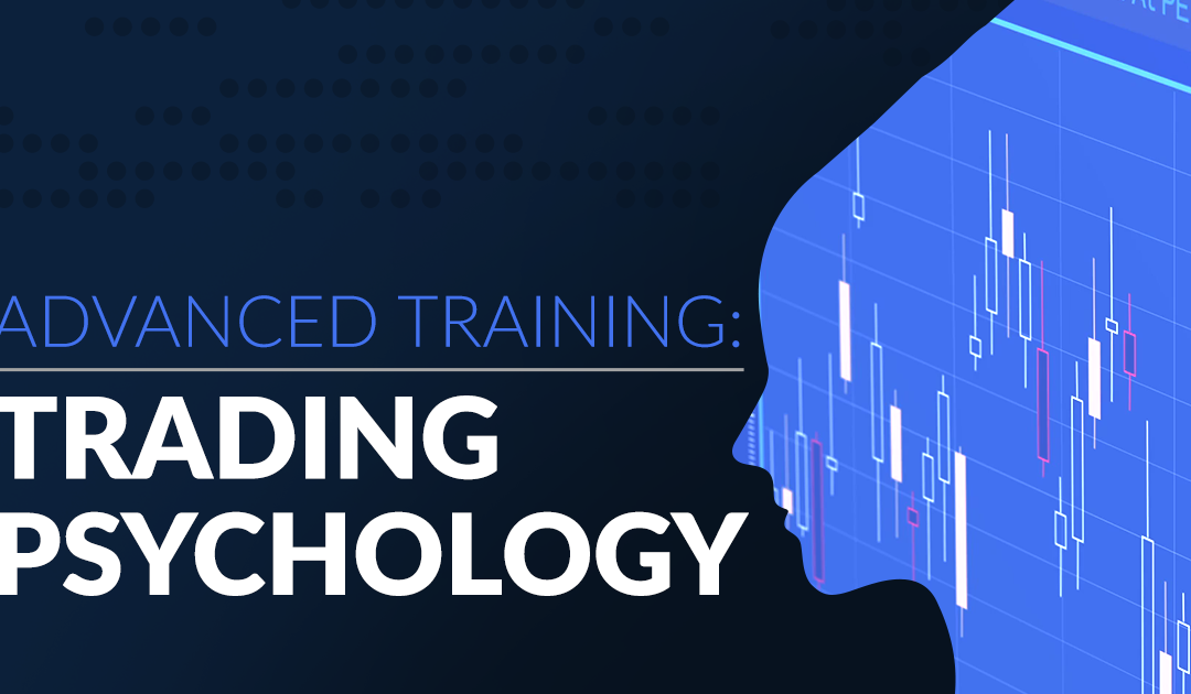 Advanced Training: Trading Psychology