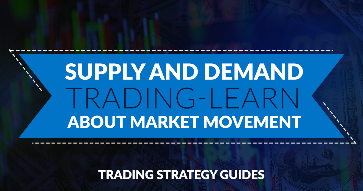 supply and demand trading market movement