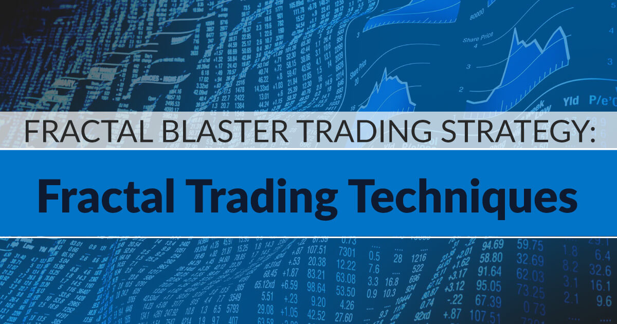 How to Trade Bill Williams Fractals- A Fractal Trading Strategy