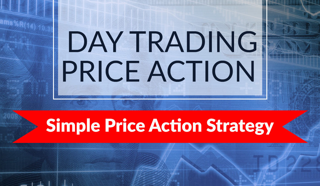 Day Trading Price Action - Simple Price Action Strategy