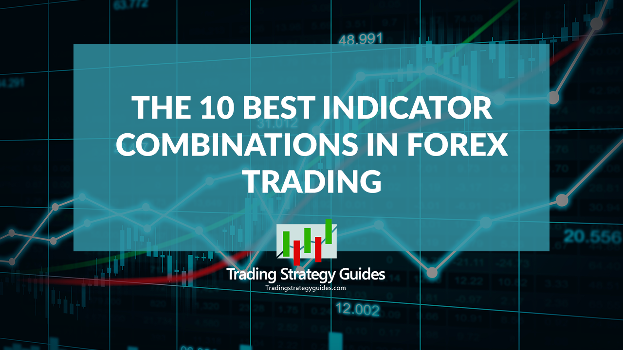 Best forex indicator combination