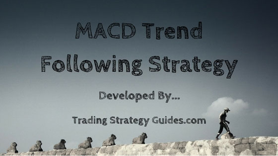 MACD Trend Following Strategy - Simple to Learn Trading Strategy
