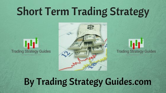 Best Short Term Trading Strategy - Profitable Short Term Trading Tips