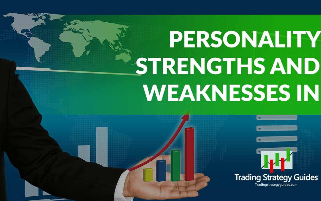 Personality Strengths and Weaknesses in Forex Trading