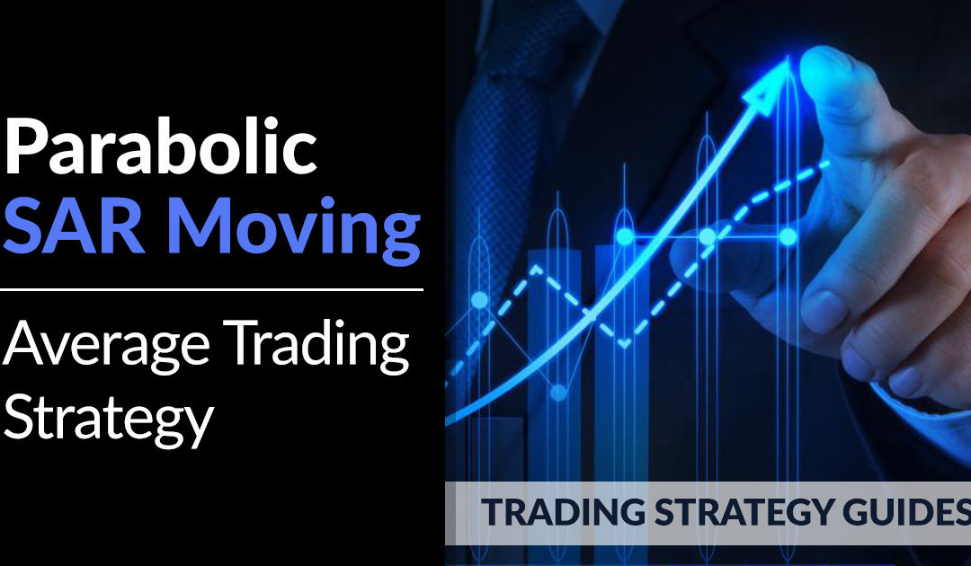 Parabolic SAR Moving Average Trading Strategy