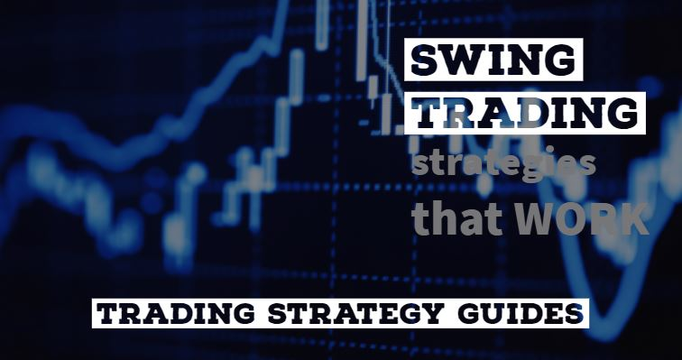 Swing Trading Strategies that Work (updated)