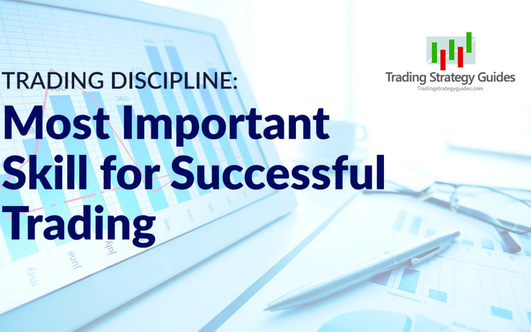 Trading Discipline: Most Important Skill for Successful Trading