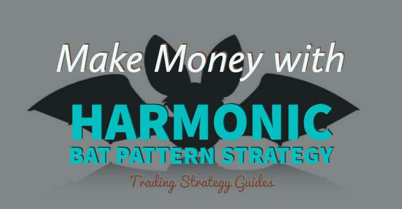 Make Money with Harmonic Bat Pattern Strategy (New Simple Rules)