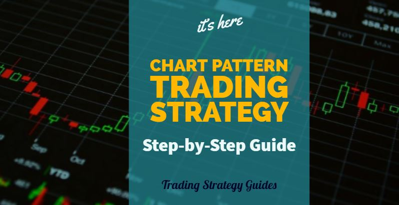 Chart Pattern Trading Strategy Step-by-Step Guide