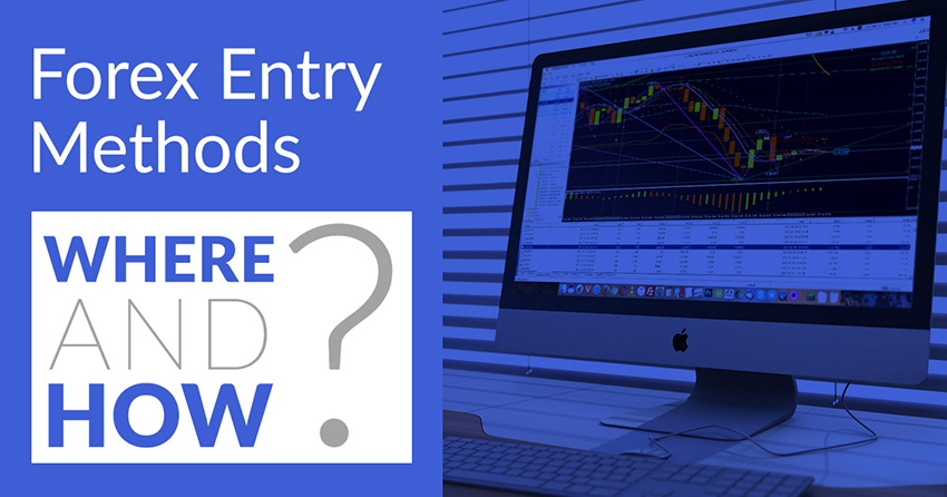 Forex Entry Methods - Where and How