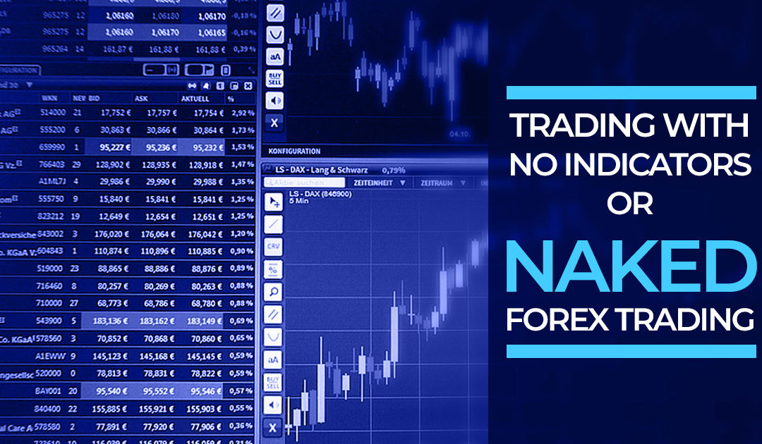 Trading with no indicators.... or.......Naked Forex Trading
