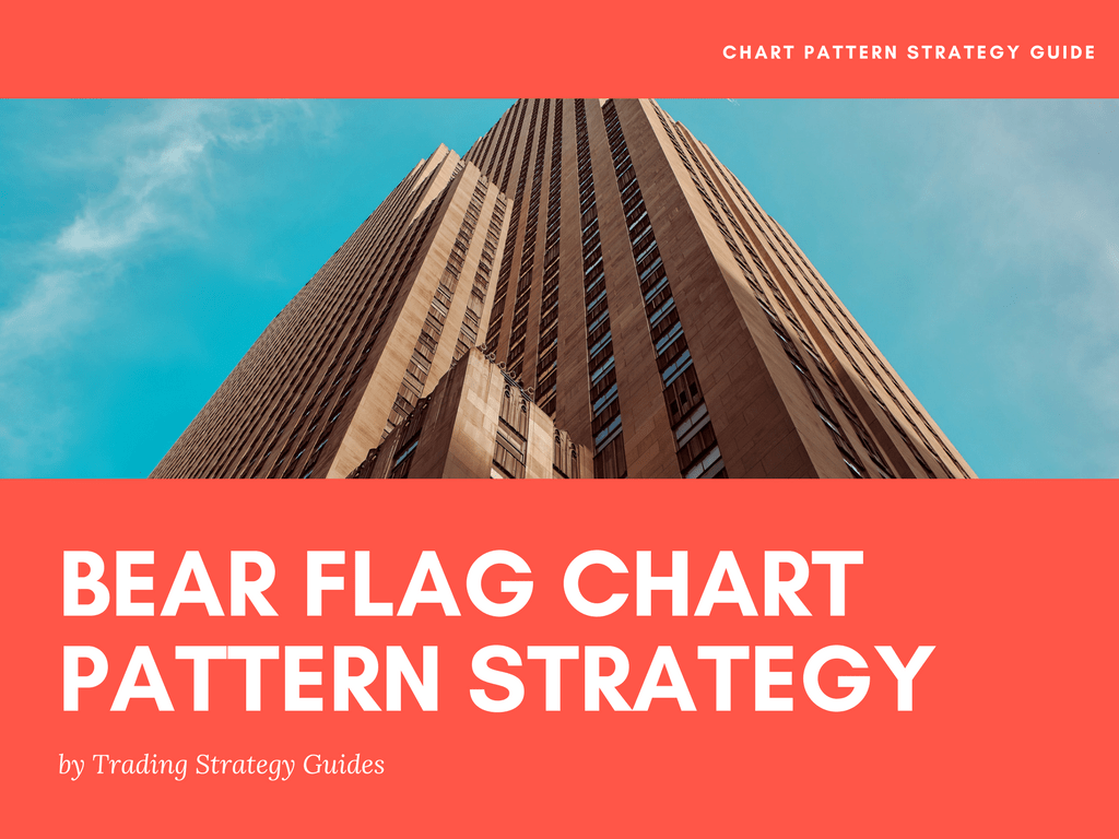 Bear Flag Chart Pattern Strategy