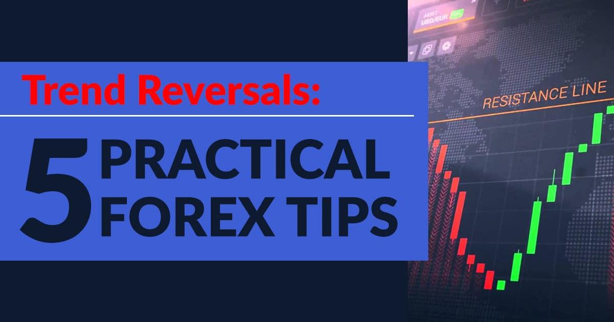 trend reversals forex tips