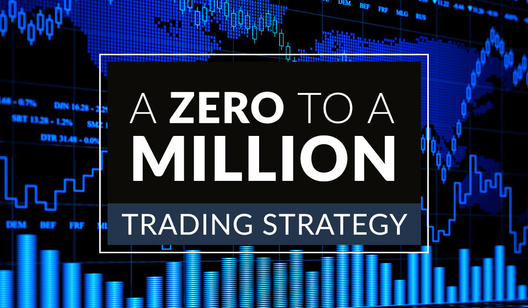 A Zero to a Million Trading Strategy