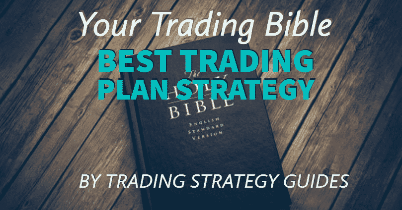 Your Trading Bible – Best Trading Plan Strategy