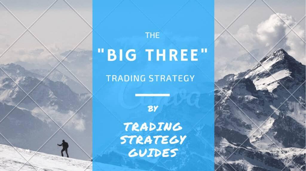 big three trading stratgy