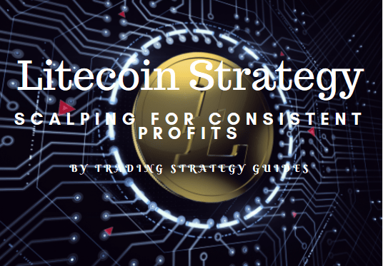 Litecoin Strategy - Scalping for consistent profits
