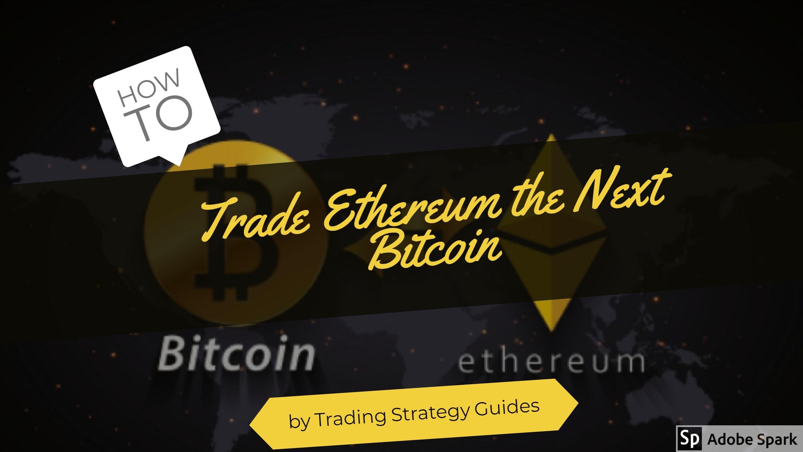 Ethereum next Bitcoin
