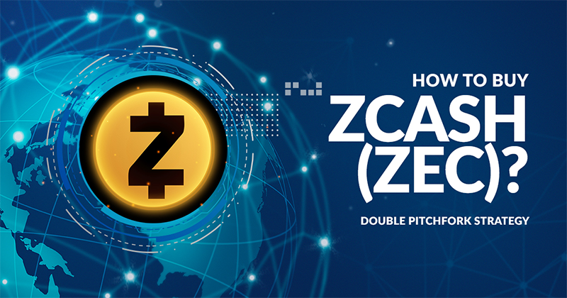 How to Buy Zcash (ZEC)? – Double Pitchfork Strategy
