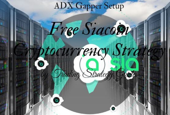 Free Siacoin Cryptocurrency Strategy – ADX Gapper Setup