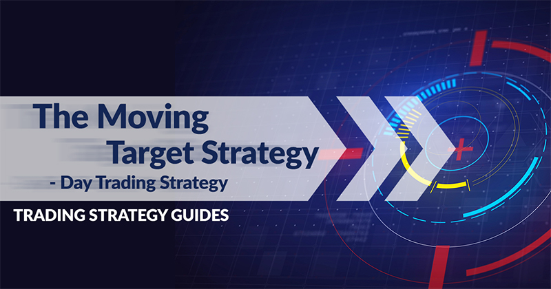 The Moving Target Strategy - Day Trading Strategy