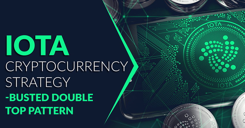 IOTA Cryptocurrency Strategy – Busted Double Top Pattern