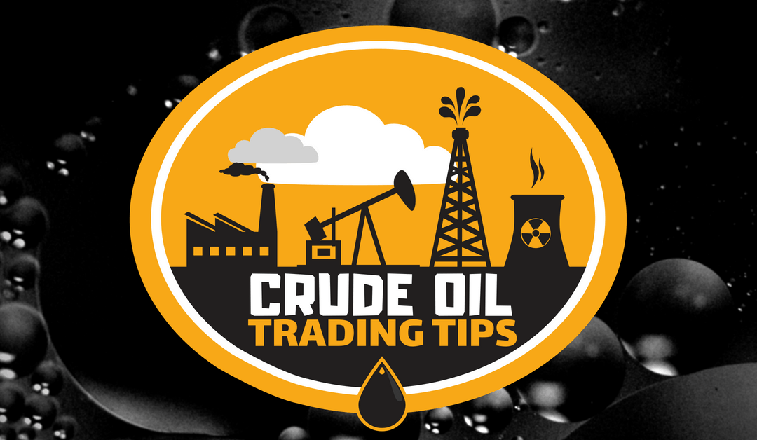 How to Trade Like a Professional Oil Trader – Crude Oil Trading Tips