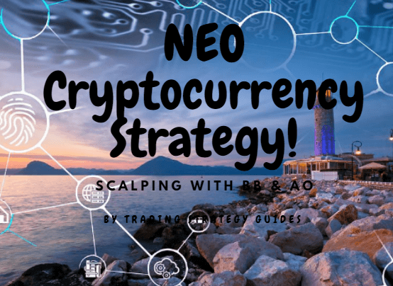 NEO Cryptocurrency Strategy – Scalping with BB and AO