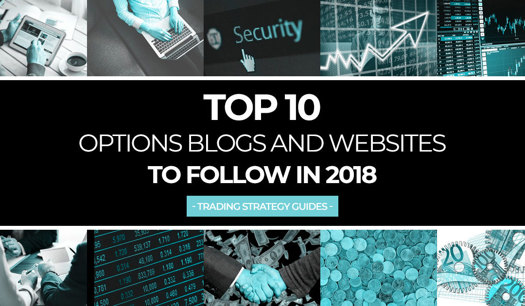 Top 10 Options Blogs and Websites to Follow in 2018