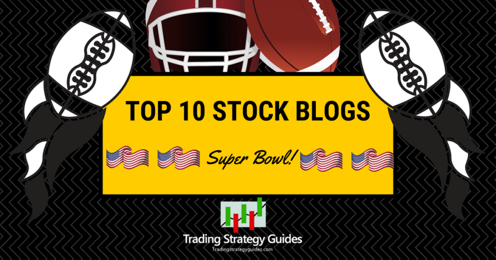 Top 10 Stock Blogs The Super Bowl Of Stock Trading
