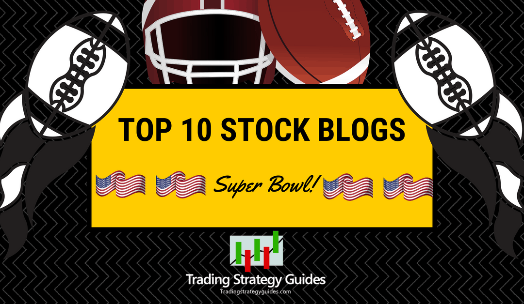 Top 10 Stock Blogs - The Super Bowl of Stock Trading