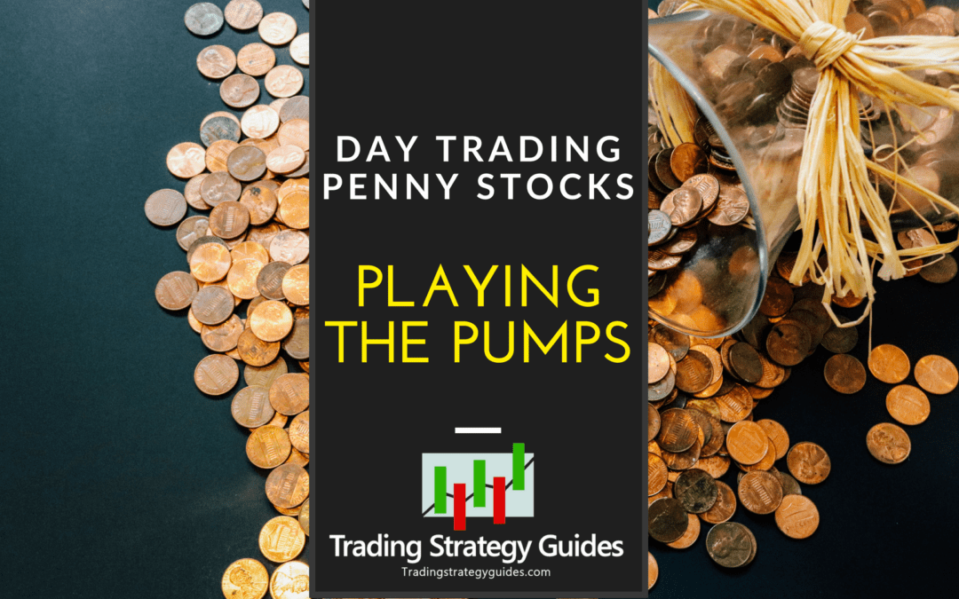 Day Trading Penny Stocks – Playing the Pumps