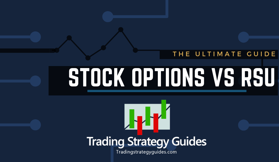 Stock Options vs RSU – The Ultimate Guide