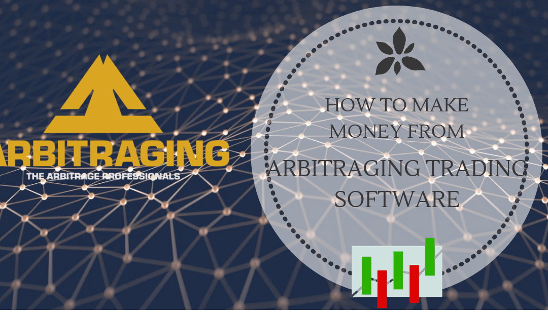 How to Make Money from Arbitraging Trading Software