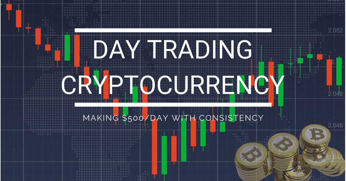 How to make a living day trading cryptocurrency