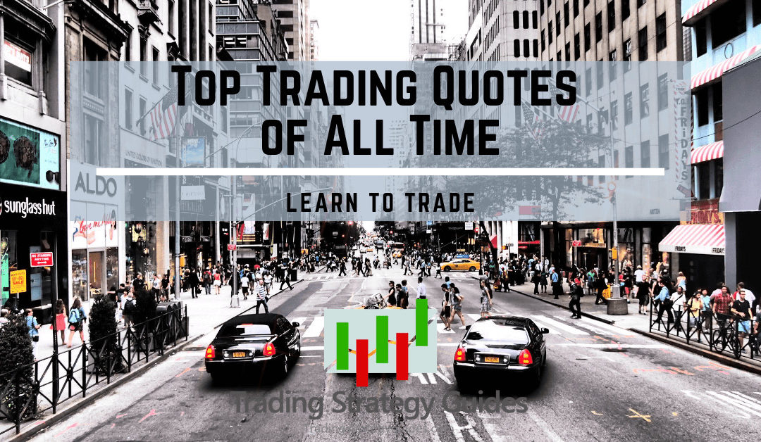 Top Trading Quotes of All Time - Learn to Trade