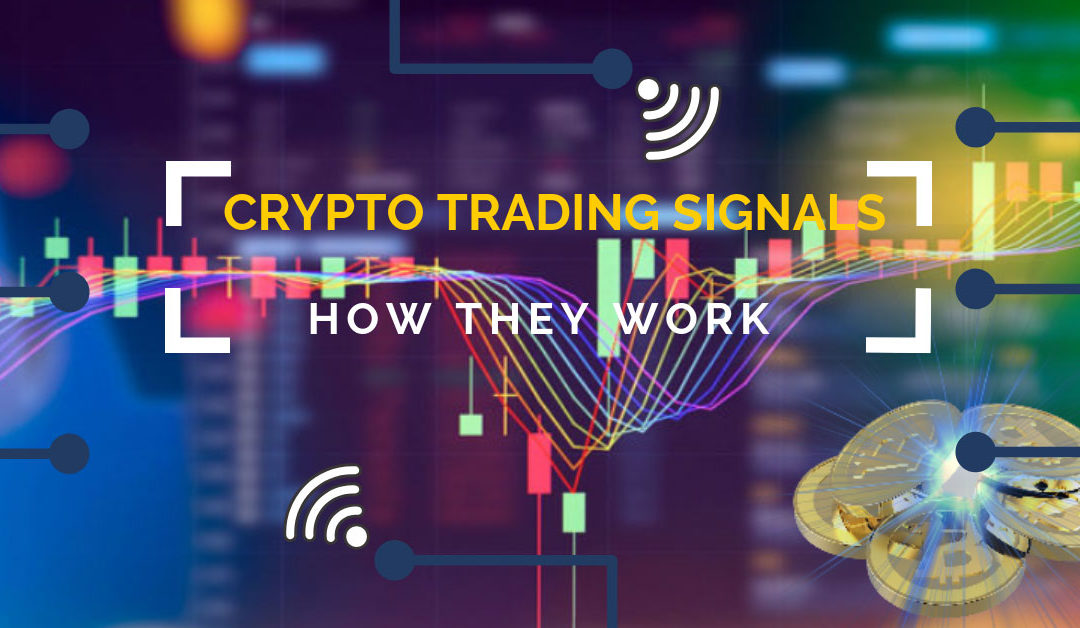 Crypto Trading Signals – How They Work