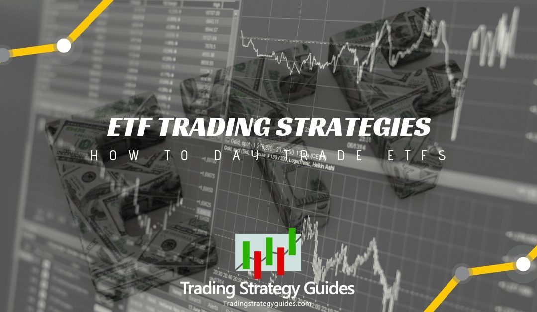 ETF Trading Strategies – How to Day Trade ETFs