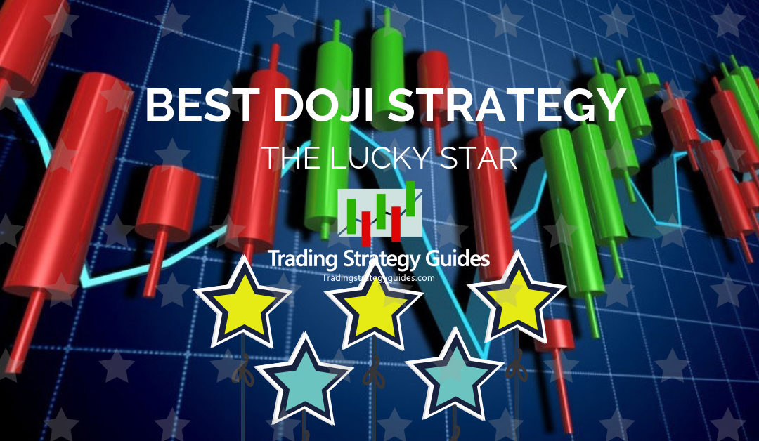 Best Doji Strategy - The Lucky Star for Profitability