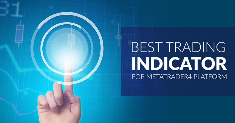 Best Trading Indicator for MetaTrader4 Platform