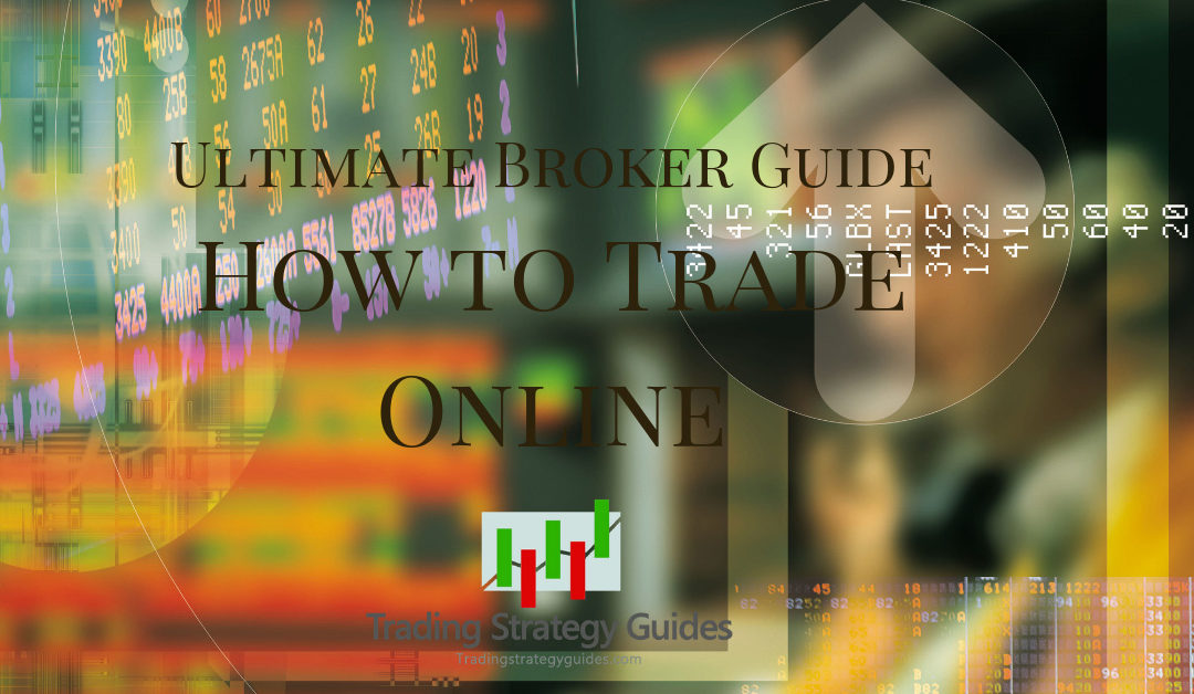 Ultimate Broker Guide – How to Trade Online