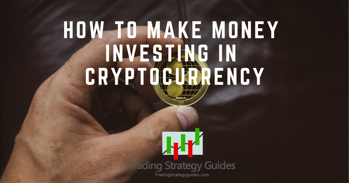 making serious money investing in cryptocurrencies how to make money trading bitcoin