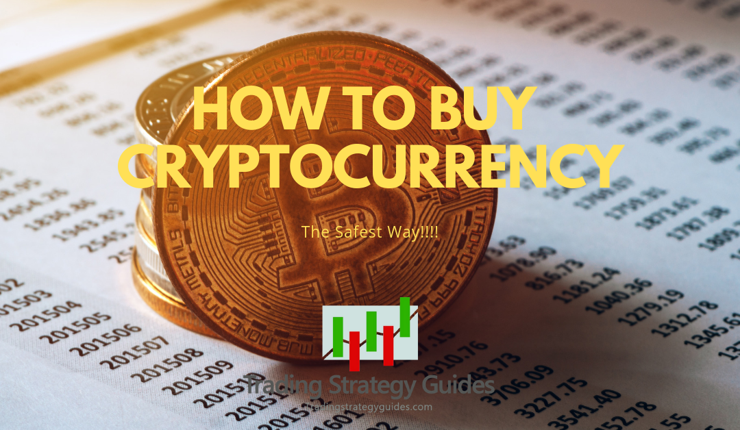 How to Buy Cryptocurrency – The Safest Way