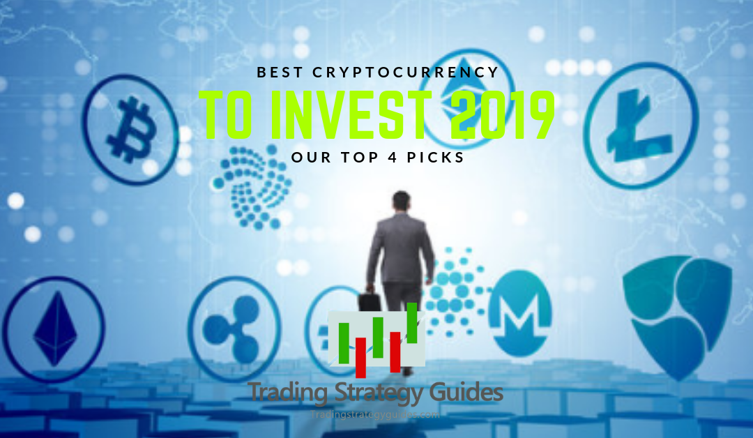 Best Cryptocurrency to Invest in 2019 – Our Top 4 Picks