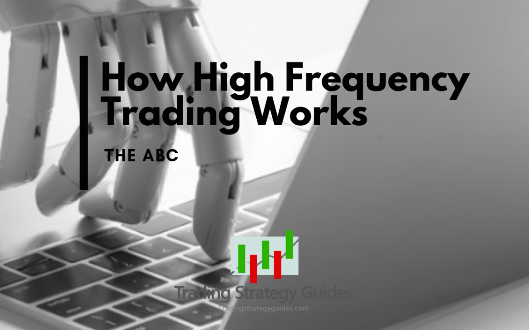 How High frequency Trading Works – The ABCs