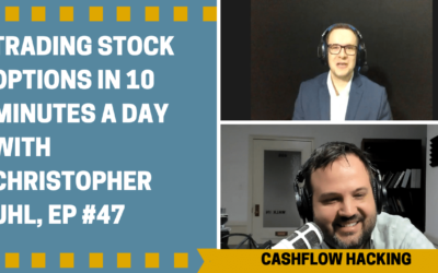Trading Stock Options In 10 Minutes A Day with Christopher Uhl, Ep #47