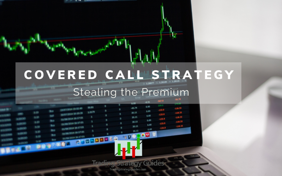 Covered Call Strategy - Stealing the Premium