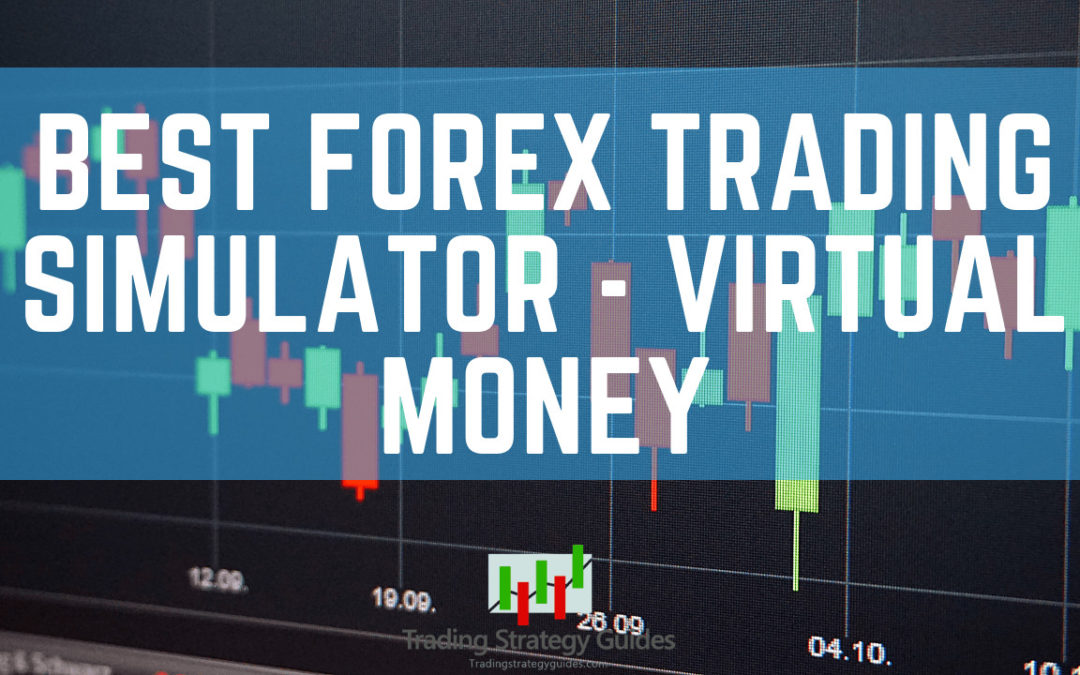 Best Forex Trading Simulator - Virtual Money