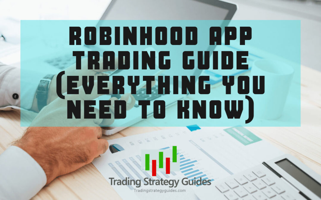 Robinhood App Trading Guide (Everything You Need to Know)
